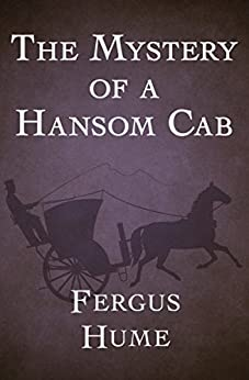 The Mystery Of A Hansom Cab Ebook Fergus Hume Amazon Ca border=
