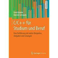 C/C++ für Studium und Beruf: Eine Einführung mit vielen Beispielen, Aufgaben und Lösungen
