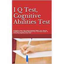 I Q Test, Cognitive Abilities Test, Predictive Index Test, General Mental Ability Test, General Intelligence Test, Mental Aptitude Test: Your Basic Guide To Acing Any Eligibility Index Test