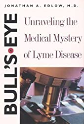 Bull's Eye: Unraveling the Medical Mystery of Lyme Disease