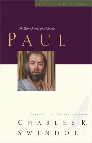 Paul: A Man of Grit and Grace (Great Lives from God's Word, Volume 6) - Book  of the Great Lives From God's Word