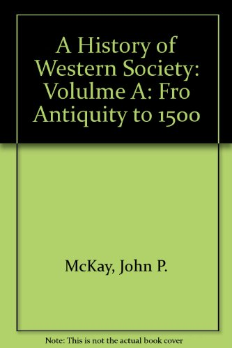 A History of Western Society: Volulme A: Fro Antiquity to 1500