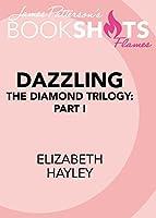 Dazzling: The Diamond Trilogy, Part I