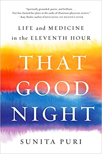 af97d25d7461 That Good Night: Life and Medicine in the Eleventh Hour 1st Edition