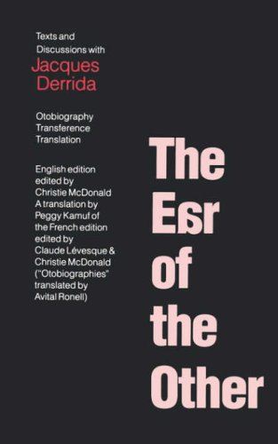 The Ear Of The Other: Otobiography, Transference, Translation