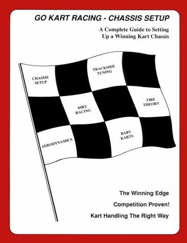 Go-Kart Racing Chassis Setup: A Complete Guide to Setting Up a Winning Kart Chassis ()