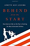 img - for Behind from the Start: How America's War on the Poor is Harming Our Most Vulnerable Children book / textbook / text book