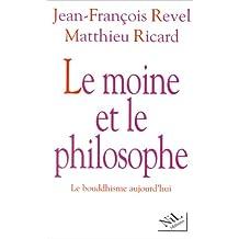 Le moine et le philosophe: Le bouddhisme aujourd'hui