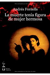 La muerte tenía figura de mujer hermosa (Narrativa) (Spanish Edition) Paperback