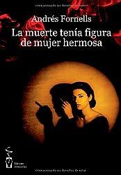 La Muerte Tenía Figura De Mujer Hermosa (Spanish Edition)