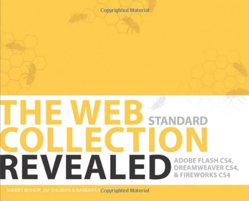 The WEB Collection Revealed Standard Edition: Adobe Dreamweaver CS4, Adobe Flash CS4, and Adobe Fireworks CS4 by Brand: Cengage Learning