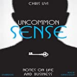 Uncommon Sense: Notes on Life and Business | Christopher Uyi