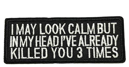 I May Look Calm. Embroidered Patch Tactical Military Morale Biker Motorcycle Quote Saying Humor Series Iron or Sew-on Emblem Badge Appliques Application Fabric Patches]()
