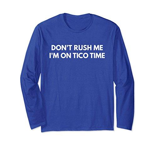Unisex Don't Rush Me I'm On Tico Time - Long Sleeve Shirt XL: Royal - The Times Tico