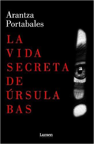 La vida secreta de Úrsula Bas de Arantza Portabales