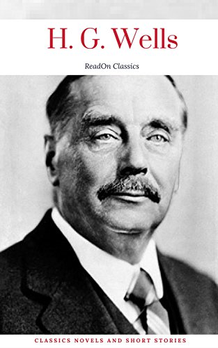 Download for free H. G. Wells: Classics Novels and Short Stories [Included 11 novels & 09 short stories] Subtitle