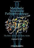 Metabolic Syndrome Pathophysiology: The Role of Essential Fatty Acids