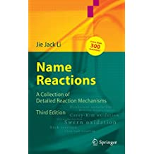 Name Reactions: A Collection of Detailed Mechanisms and Synthetic Applications