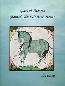 Stained Glass Pattern Book - Glass of Dreams Stained Glass Horse - Pattern Glass Panel