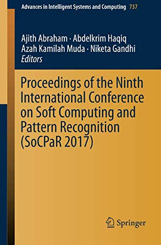Proceedings of the Ninth International Conference on Soft Computing and Pattern Recognition (Socpar 2017)