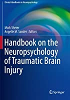 Handbook on the Neuropsychology of Traumatic Brain Injury (Clinical Handbooks in Neuropsychology)