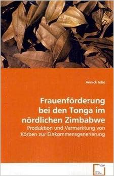 Book Frauenförderung bei den Tonga im nördlichen Zimbabwe: Produktion und Vermarktung von Körben zur Einkommensgenerierung