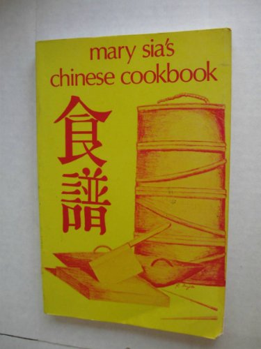 Mary Sia's Chinese Cookbook by Mary Sia