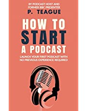 How To Start A Podcast: Launch A Podcast For Free With No Previous Experience
