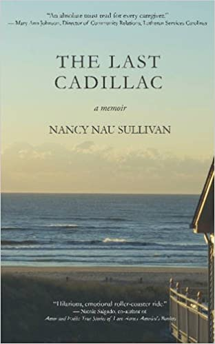 The Last Cadillac A Memoir Nancy Nau Sullivan 9781940442129