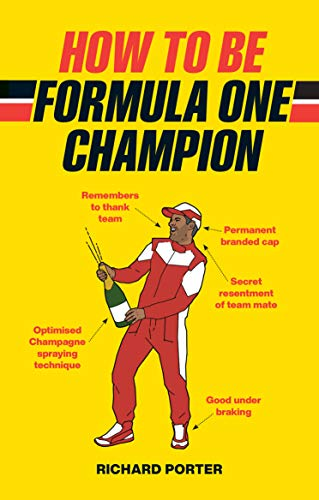 How to be Formula One Champion por Richard Porter