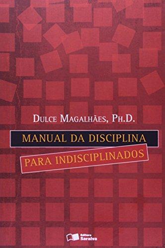 Manual da Disciplina Para Indisciplinados