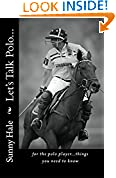 #5: Let's Talk Polo...: For the Polo Player...things you need to know.