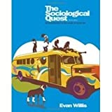 The Sociological Quest : An Introduction to the Study of Social Life, Willis, Evan, 0813523664