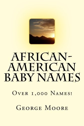 Books : African-American Baby Names by George Moore Esq. (2014-07-14)