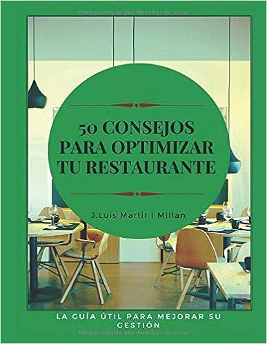 50 consejos para optimizar tu restaurante: La guía útil para mejorar su gestión