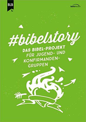 #bibelstory: Das Bibel-Projekt für Jugend- und Konfirmandengruppen.