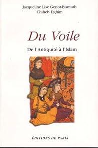 Du voile : de l'Antiquité à l'Islam par Jacqueline-Lise Genot-Bismuth