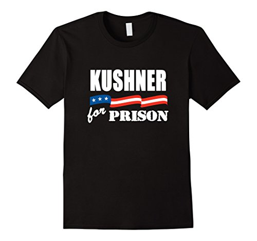 Mens Jared Kushner for Prison Political T-Shirt POTUS Treason  XL Black