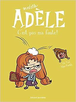 Télécharger Mortelle Adèle, Tome 03: C'est pas ma faute ! pdf gratuits
