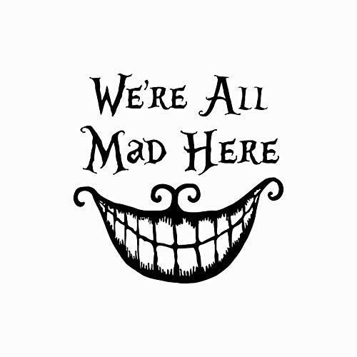 Alice in Wonderland Quote Wall Decal We're All Mad Here Vinyl Sticker Decals Quotes Wall Decal Quote Decor Cheshire Cat Nursery Decor x81]()