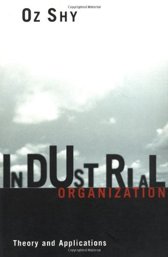 Industrial Organization: Theory and Applications by Brand: MIT Press