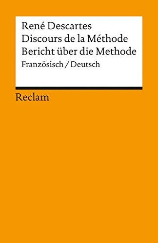 Discours de la Méthode /Bericht über die Methode: Franz. /Dt. (Reclams Universal-Bibliothek)