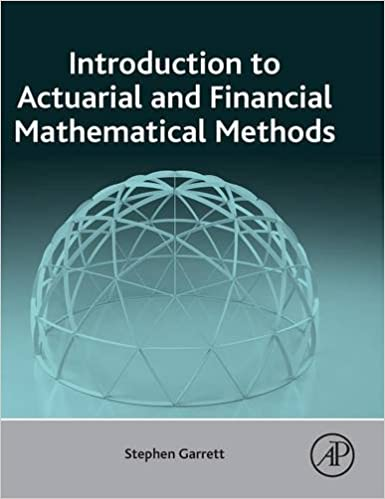 Introduction to Actuarial and Financial Mathematical Methods ...
