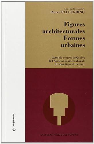 Télécharger en ligne Figures architecturales - Formes urbaines epub, pdf