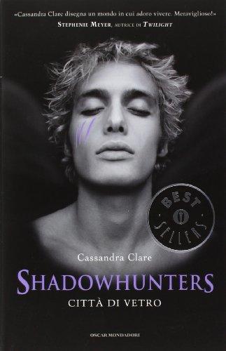 Shadowhunters. Città di vetro (Vetro Series)