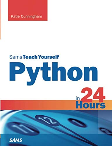 Book cover of Sams Teach Yourself Python in 24 Hours by Katie Cunningham