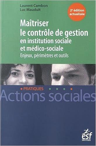 En ligne Maîtriser le contrôle de gestion en institution sociale et médico-sociale : Enjeux, périmètres et outils pdf, epub ebook