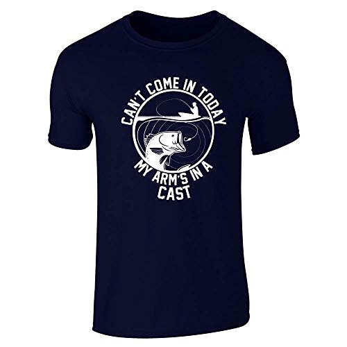 (Can't Come in My Arm is in A Cast Fishing Funny Navy Blue L Short Sleeve T-Shirt)