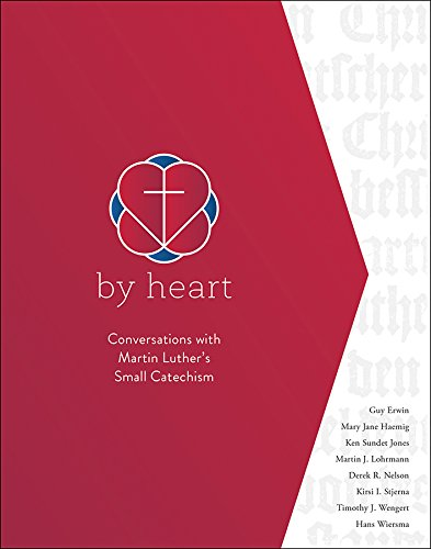 By Heart: Conversations with Martin Luther's Small Catechism from Augsburg Fortress
