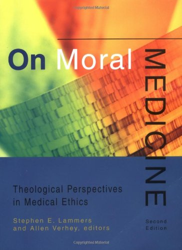 On Moral Medicine: Theological Perspectives in Medical (Moral Medicine)